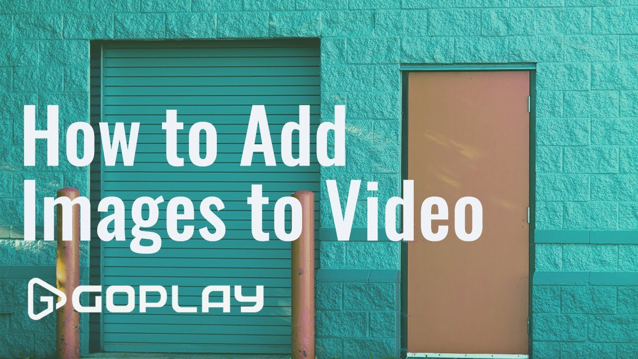 How to Add Images to Videos